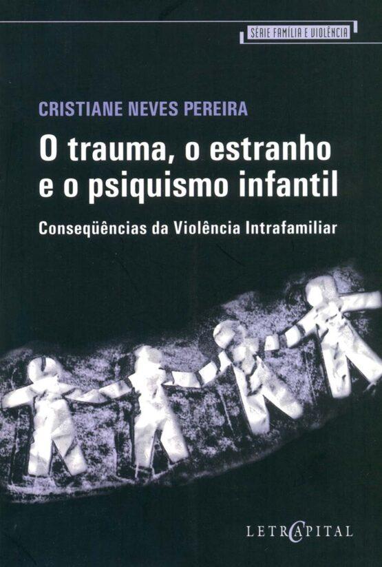 O trauma, o estranho e o psiquismo infantil
