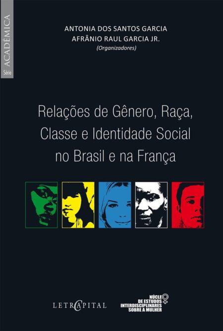 Relações de gênero, raça, classe e identidade social no Brasil e na França