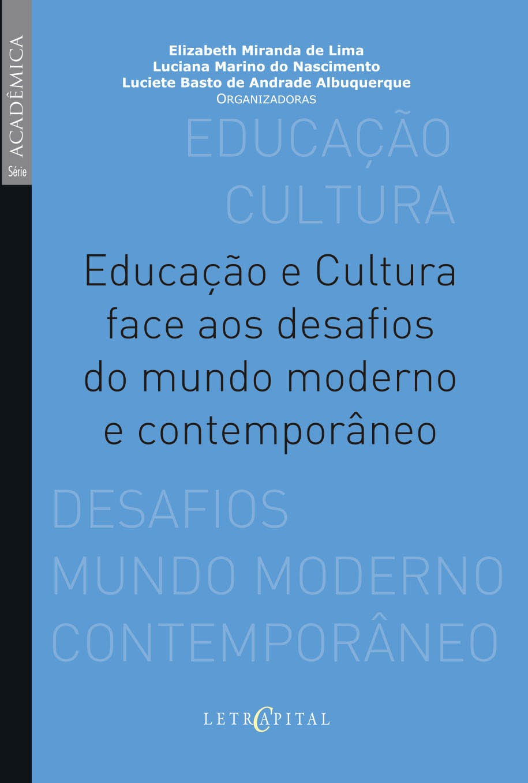 Educação e Cultura face aos desafios do mundo moderno e contemporâneo