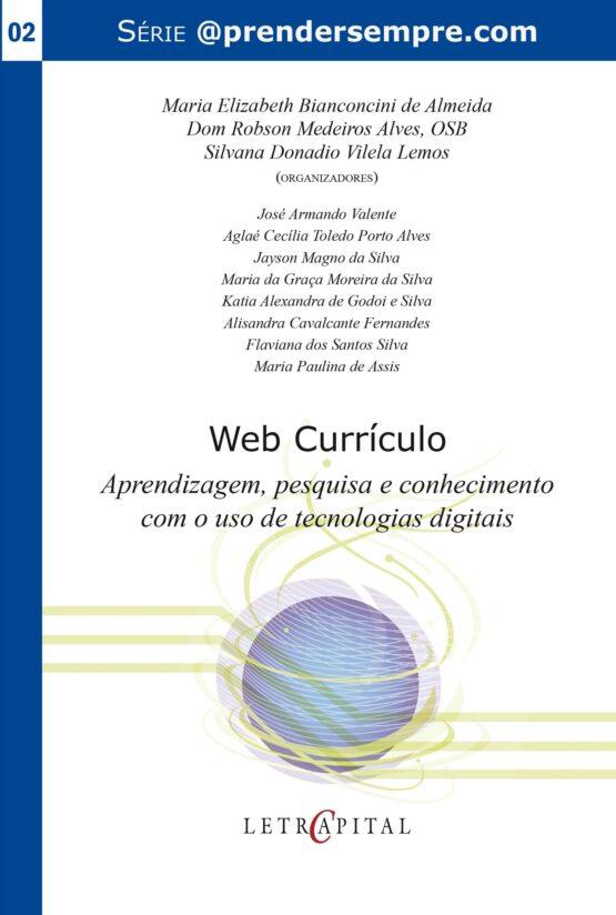 Web Currículo: aprendizagem, pesquisa e conhecimento com o uso de tecnologias digitais