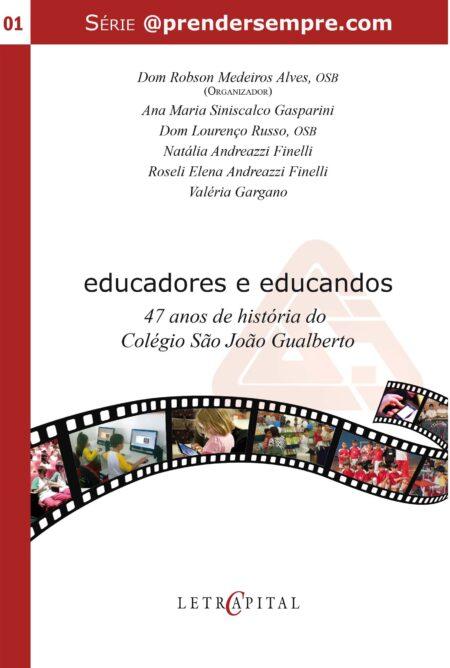 Educadores e educandos - 47 anos de história