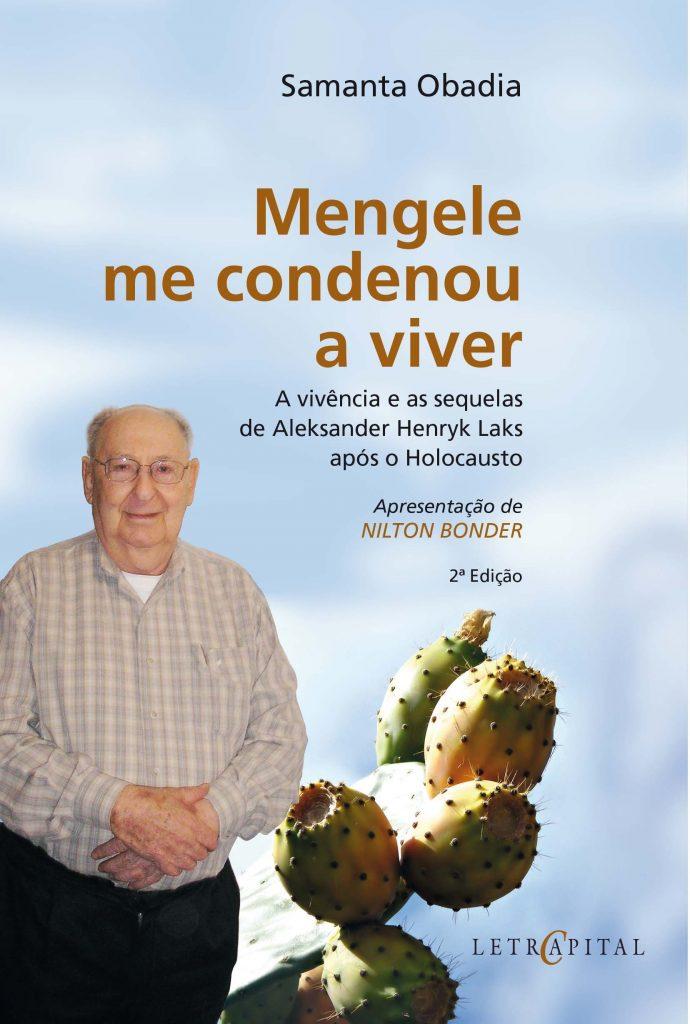 Menguele me condenou a viver - A vivência e as sequelas de Aleksander Henryk Laks após o Holocausto
