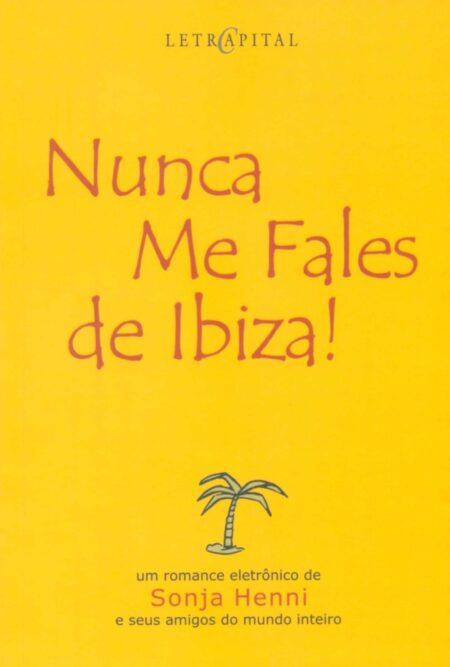 Nunca me fales de Ibiza