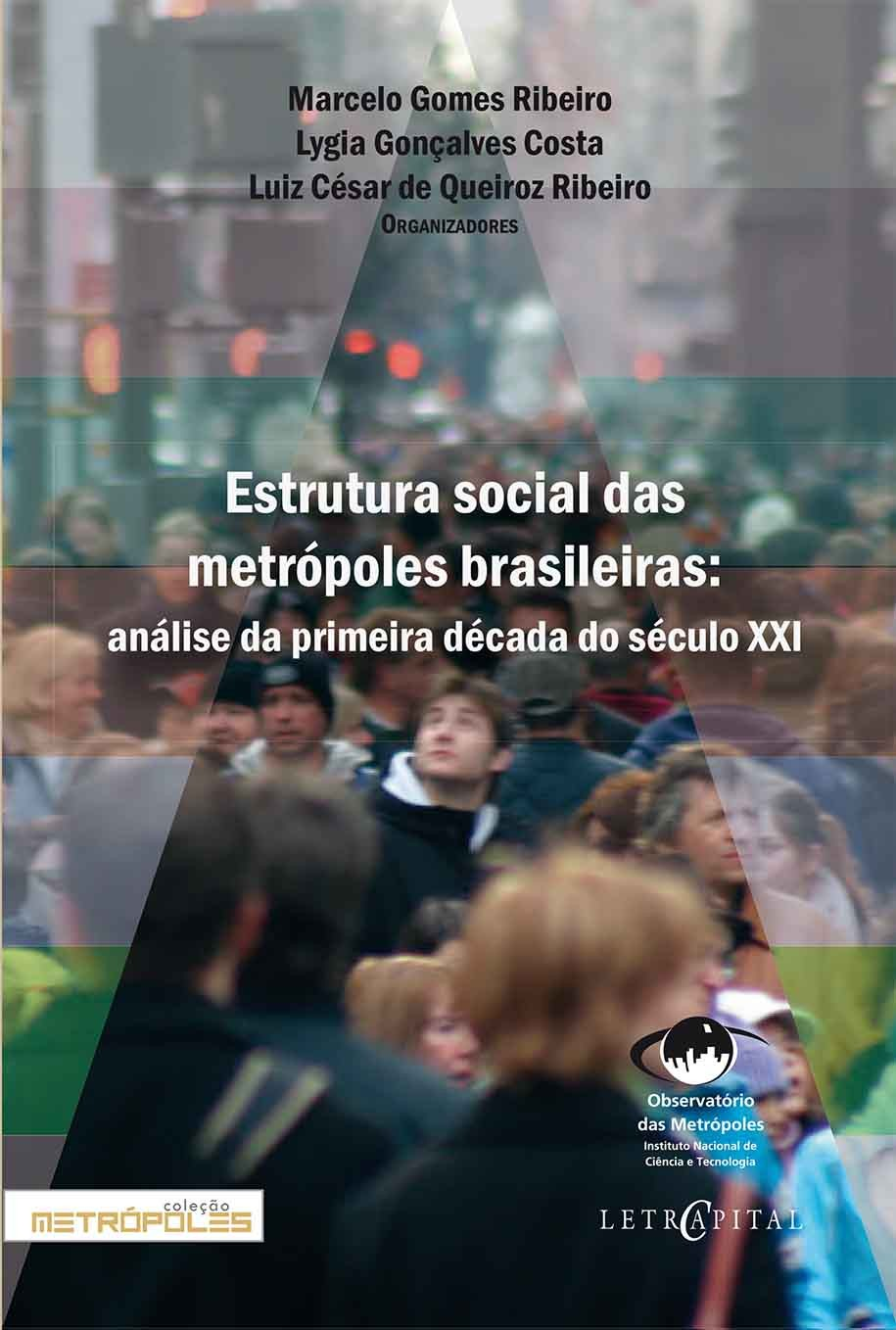 Estrutura social da metrópoles brasileiras: análise da primeira década dos séculos XXI