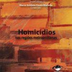 Homicídios nas regiões metropolitanas