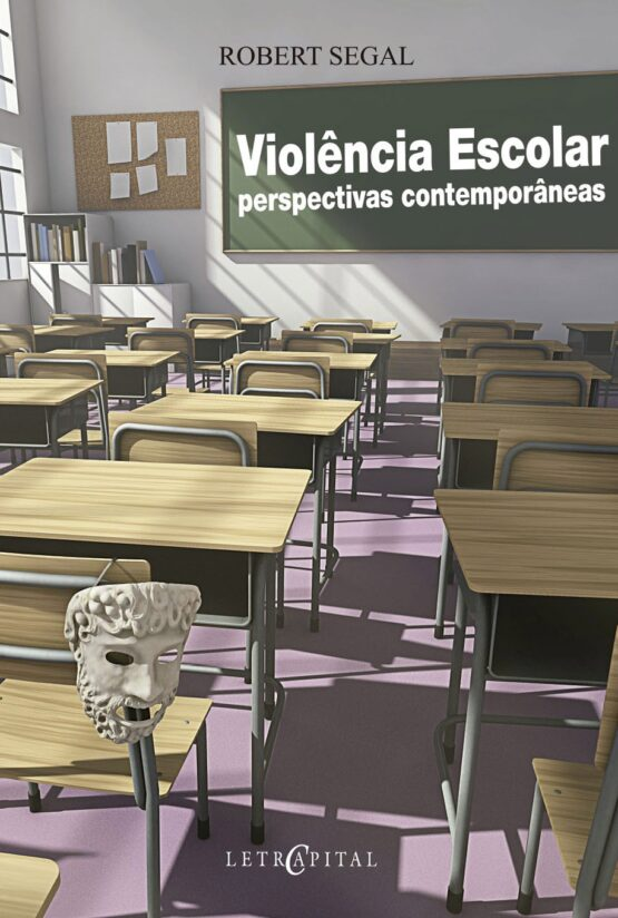 Violência Escolar perspectivas contemporâneas