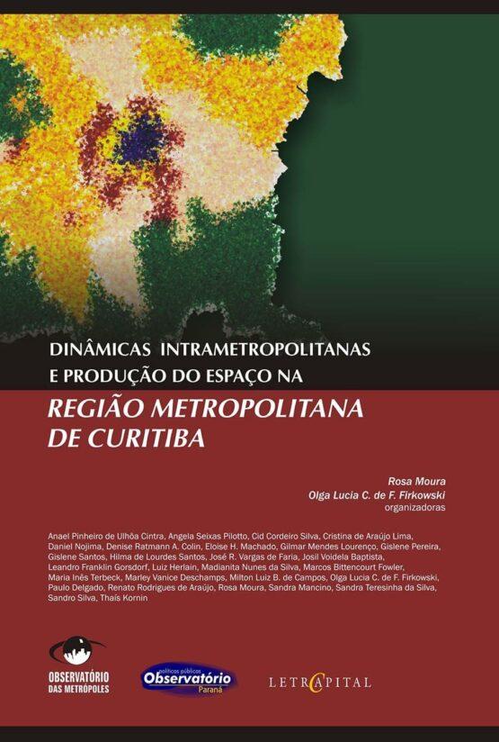 Dinâmicas intrametropolitanas e produção do espaço na Região Metropolitana de Curitiba