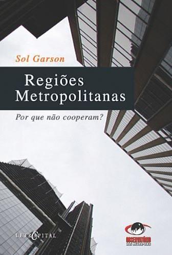 Regiões Metropolitanas - Por que não cooperam?