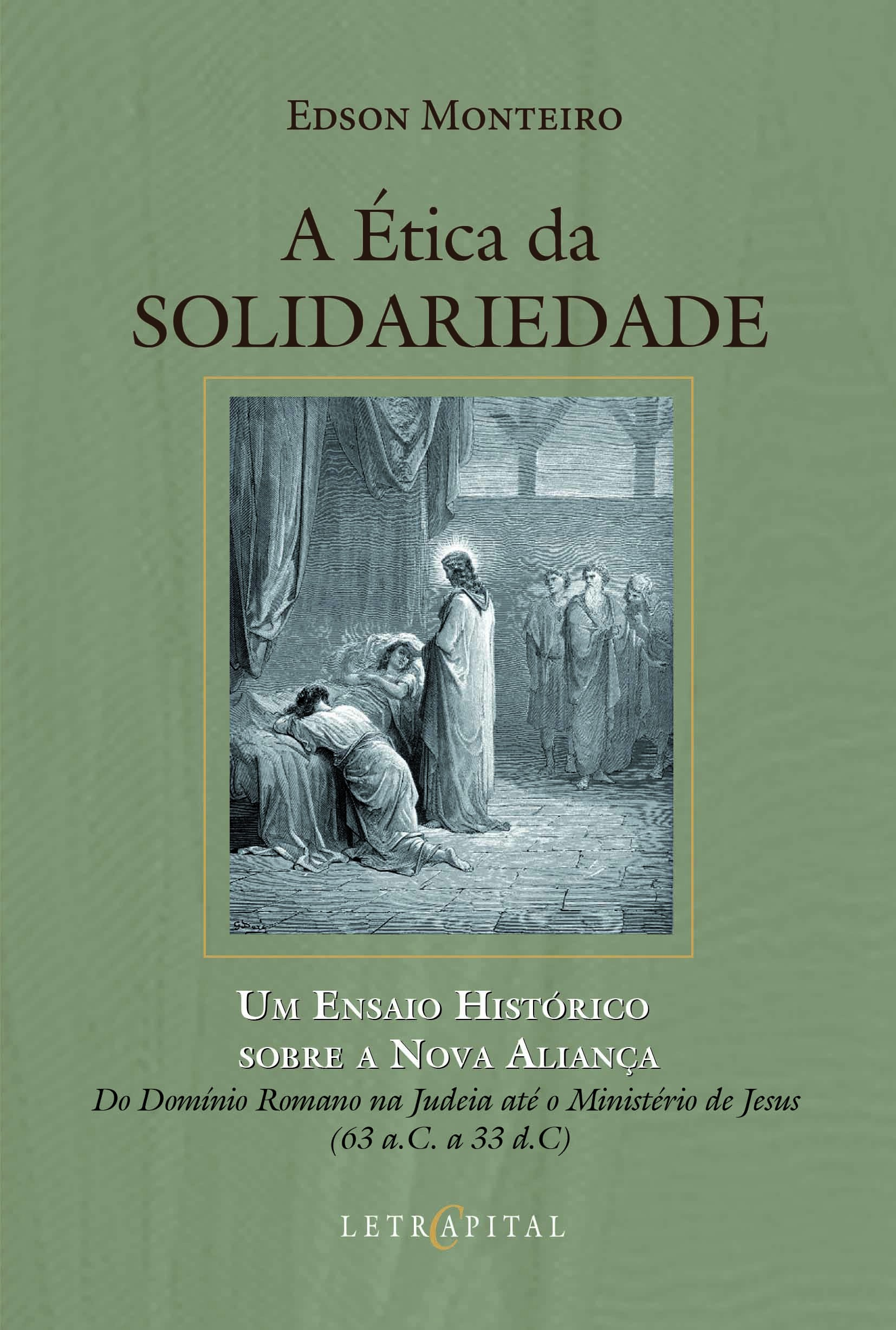 A Ética da Solidariedade - Um ensaio histórico sobre a nova aliança