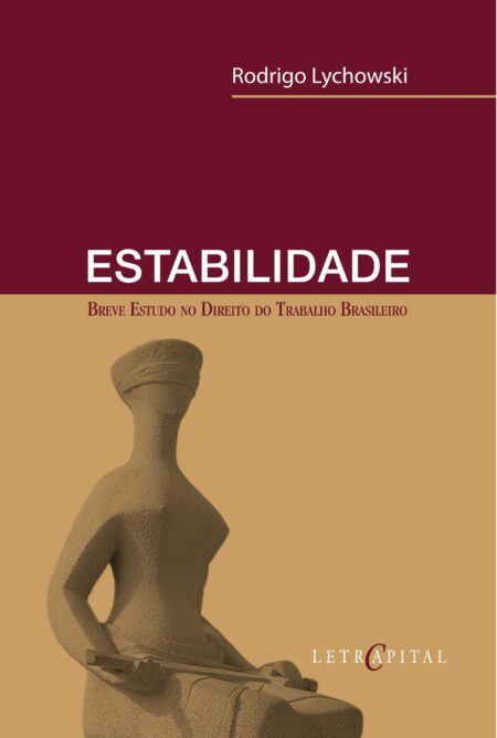 Estabilidade - Breve estudo no direito do trabalho brasileiro