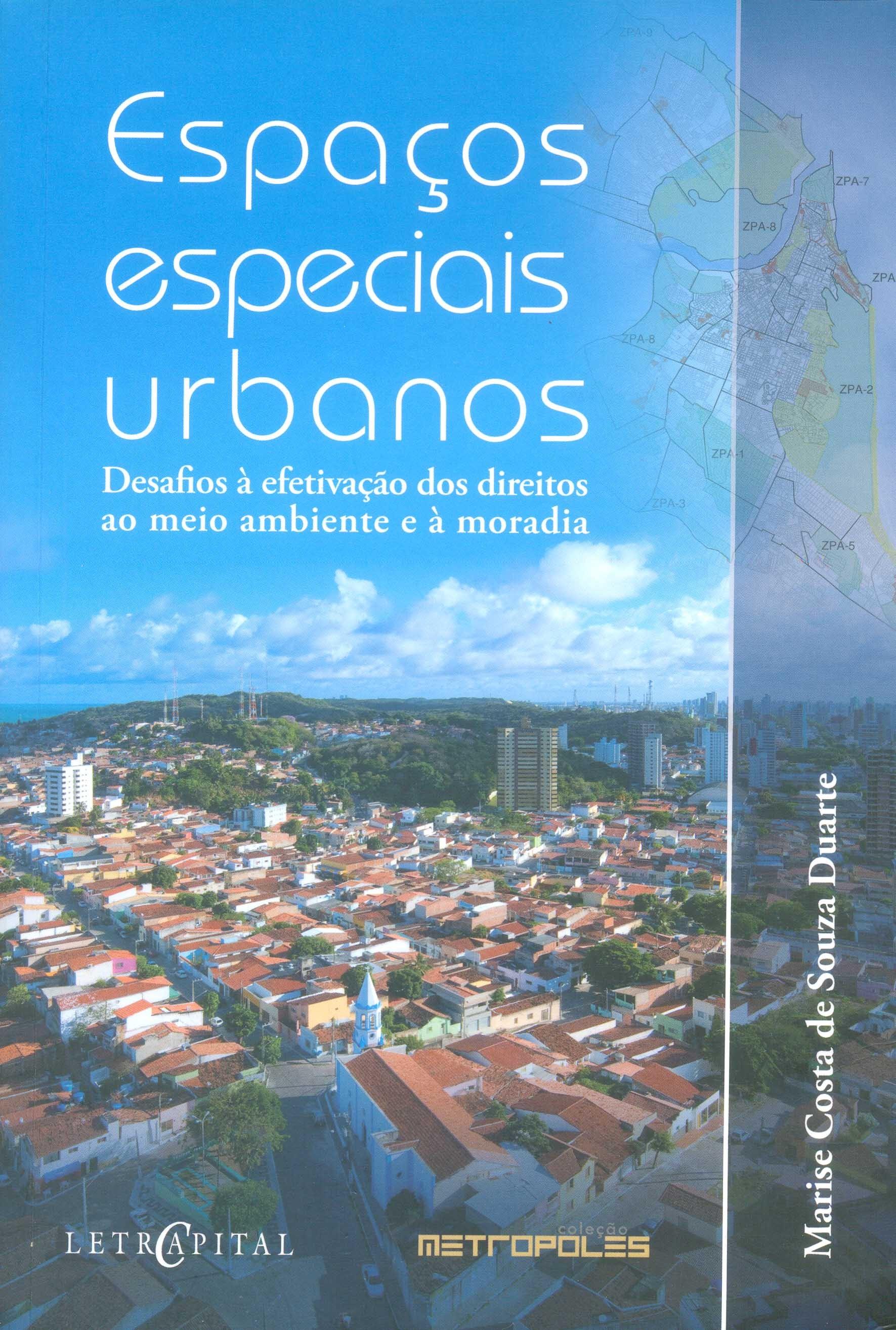Espaços especiais urbanos: desafios à efetivação dos direitos ao meio ambiente e à moradia
