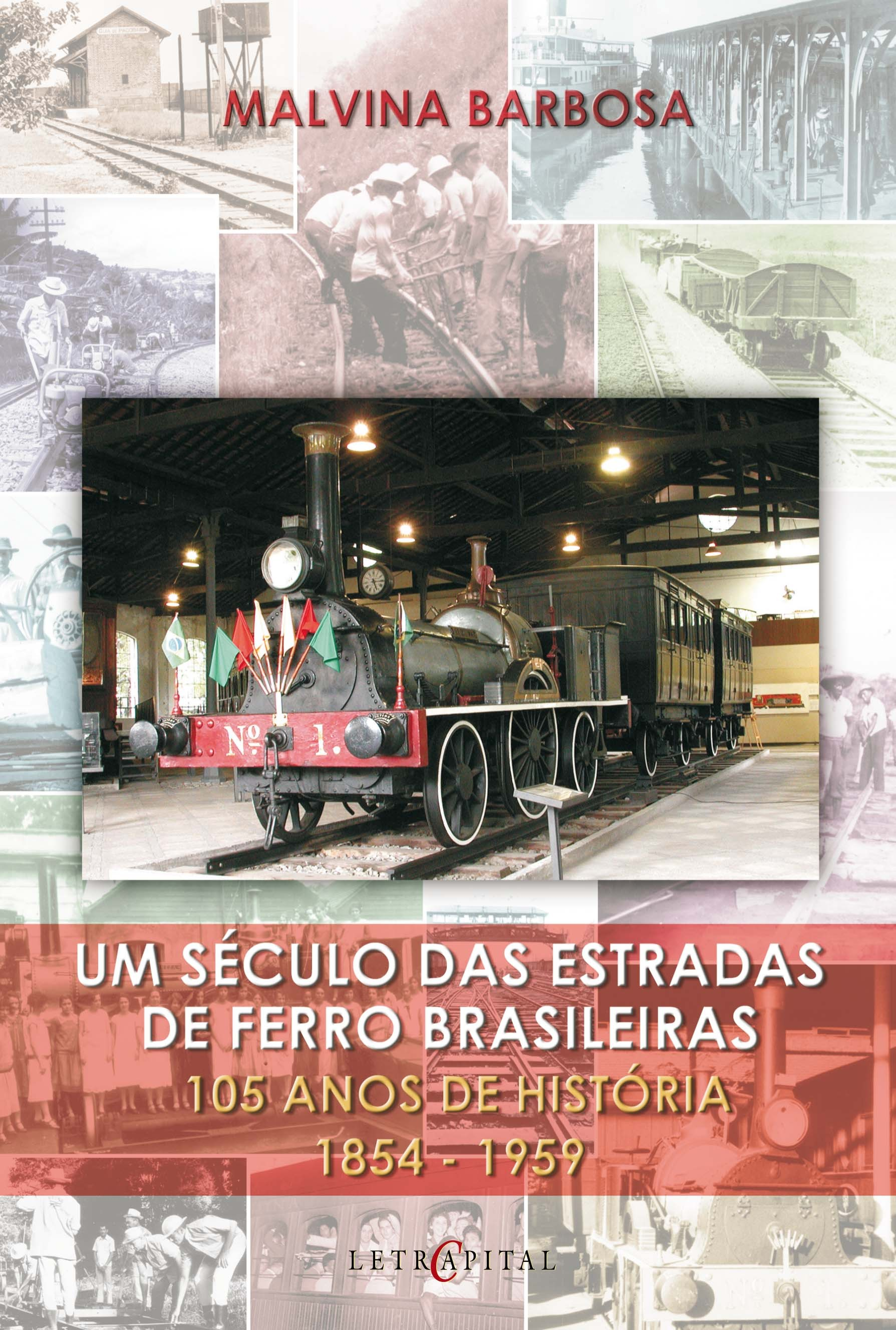 Um século das estradas de ferro brasileiras - 105 anos de história 1854-1959