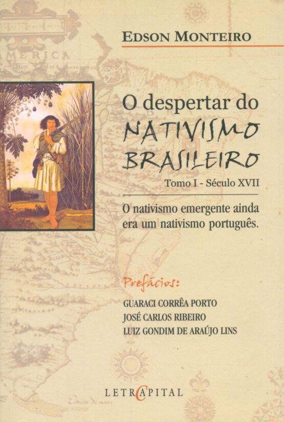 O Despertar do Nativismo Brasileiro - Tomo I - Séc. XVII