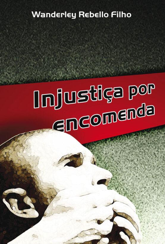 Injustiça por encomenda