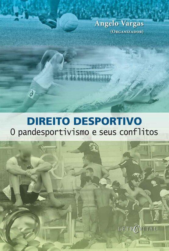 Direito Desportivo O pandesportivismo e seus conflitos