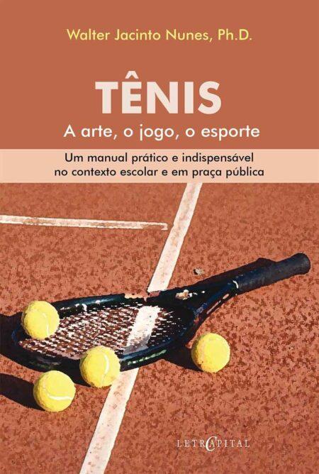 TÊNIS A arte, o jogo, o esporte