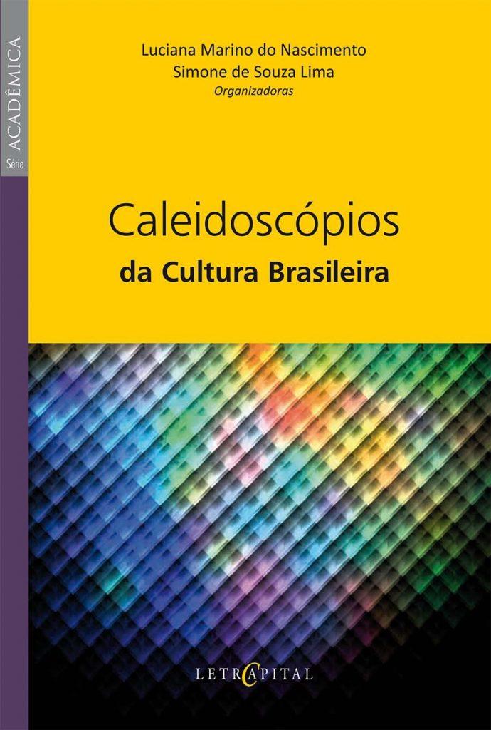 Caleidoscópios da Cultura Brasileira