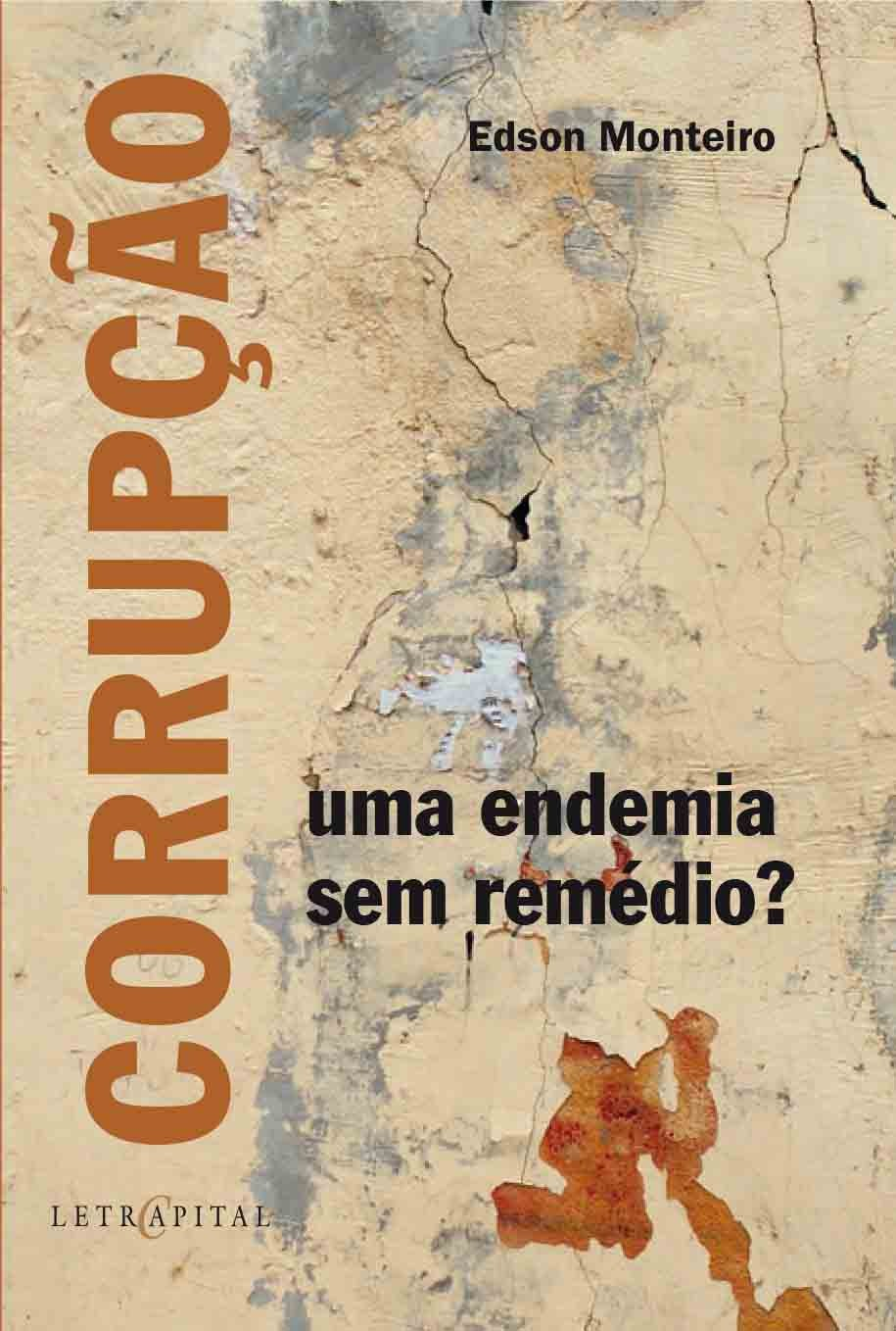 Corrupção, uma endemia sem remédio?
