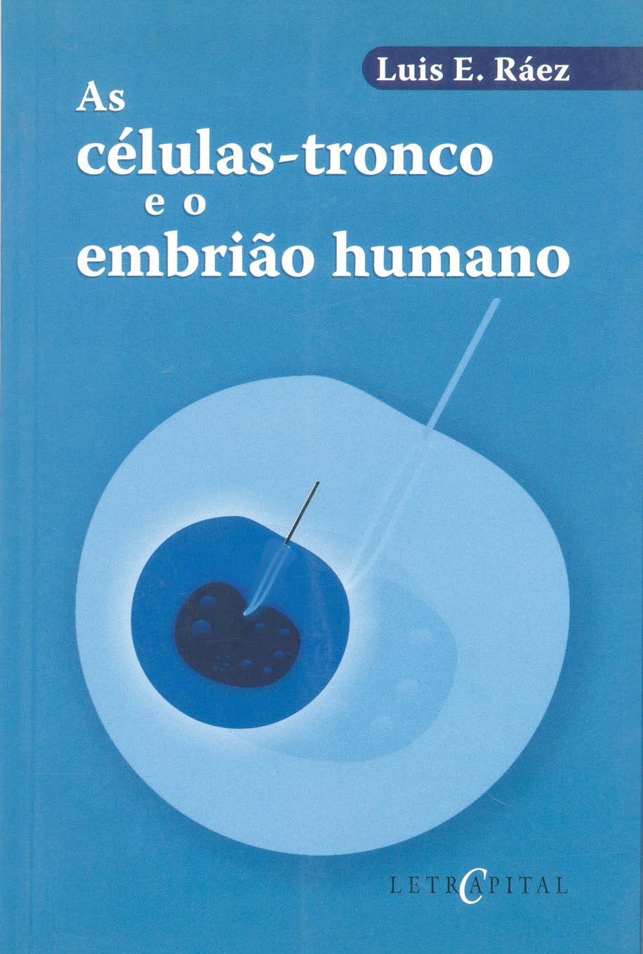 As células-tronco e o embrião humano