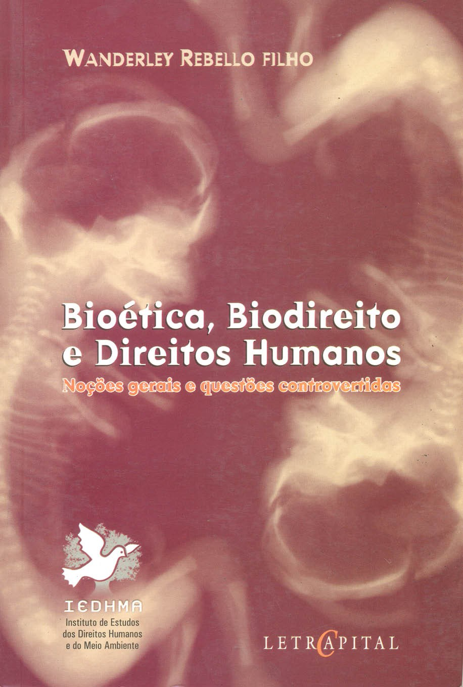 Bioética, Biodireito e Direitos Humanos