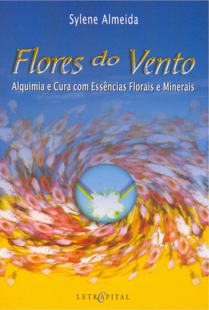 Flores do Vento Alquimia e Cura com Essências Florais e Minerais
