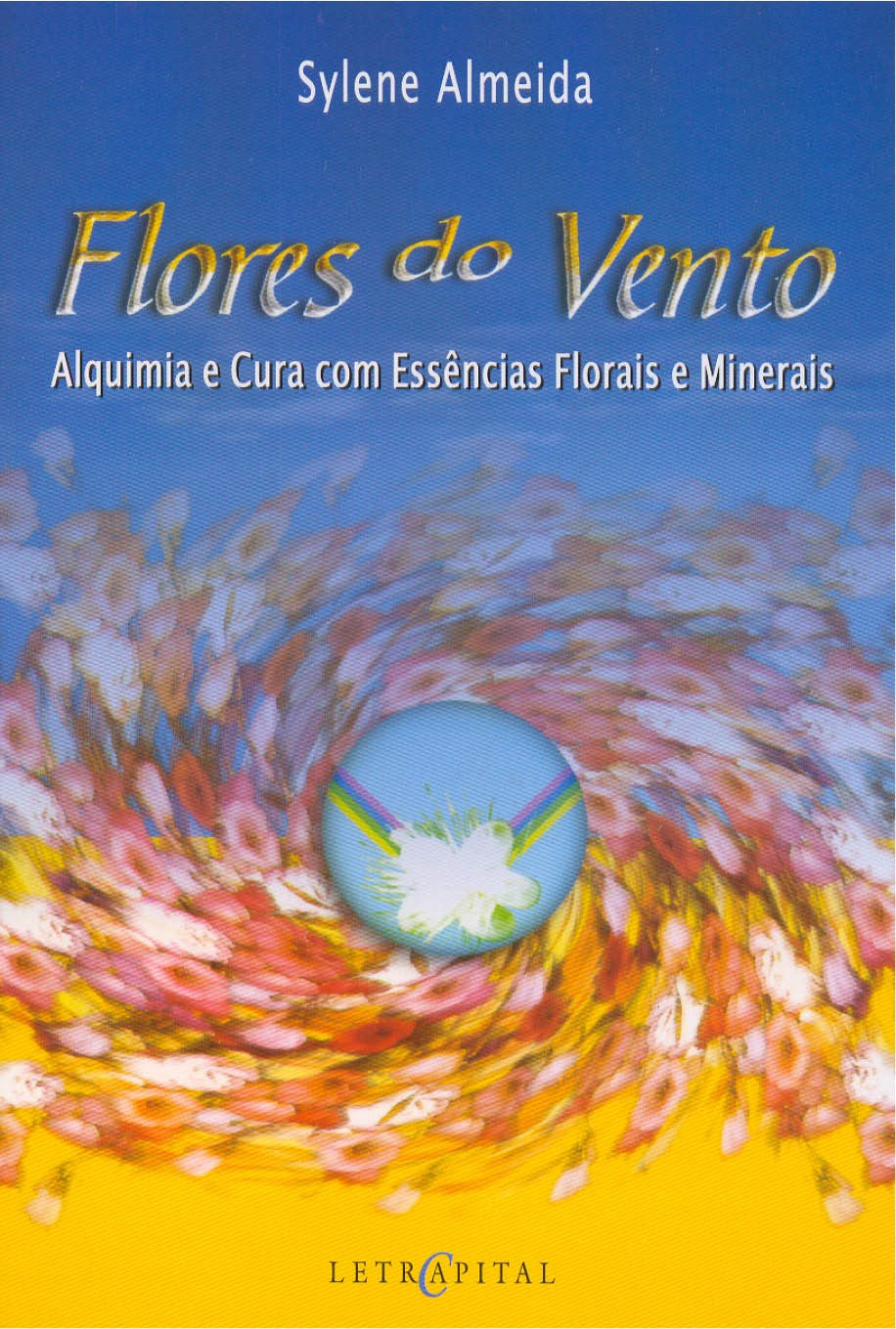 Flores do Vento Alquimia e Cura com Essências Florais e Minerais