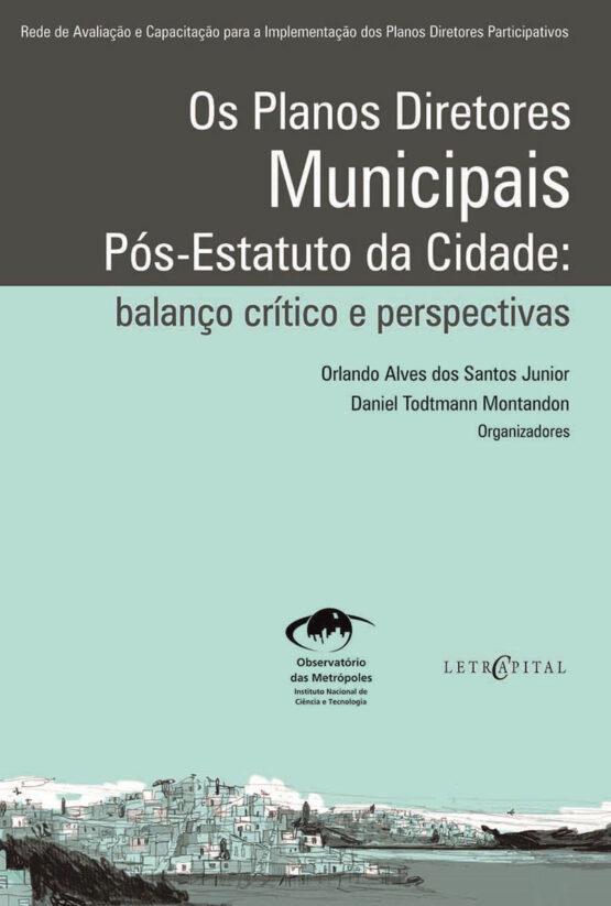 Os Planos Diretores Municipais Pós-Estatuto da Cidade