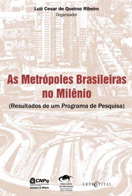 As Metrópoles Brasileiras no Milênio
