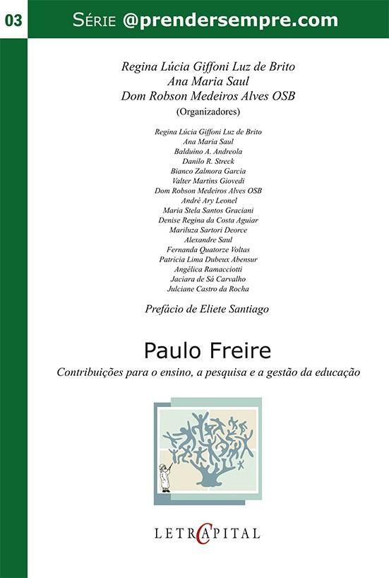Paulo Freire: contribuições para o ensino, a pesquisa e a gestão da educação
