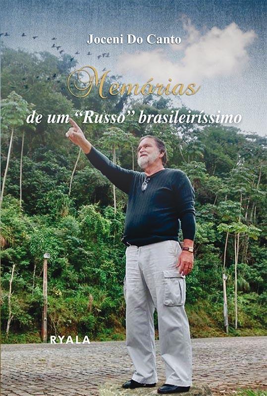 """Memórias de um """"Russo"""" brasileiríssimo"""