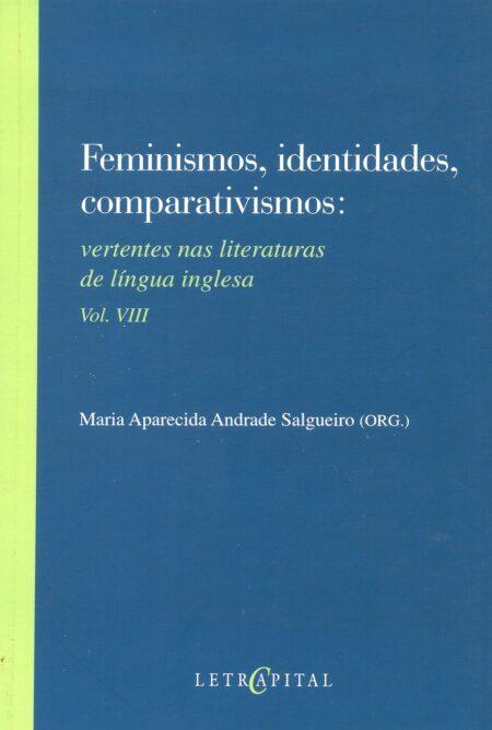 Feminismos, identidades, comparativismos vol. VIII