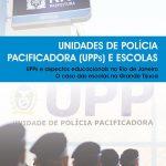 Unidades de Polícia Pacificadora (UPPs) e Escolas