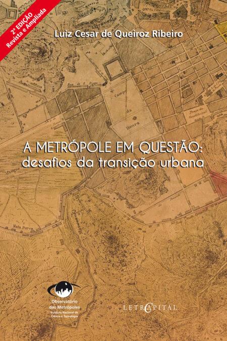 A Metrópole em questão: desafios da transição urbana 2ª edição