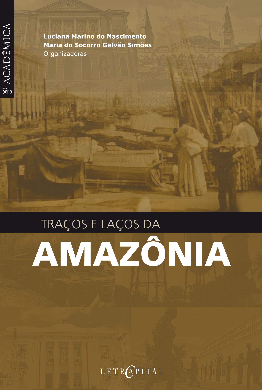 Traços e Laços da Amazônia