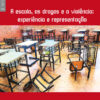 A escola as drogas e a violencia