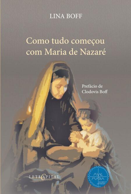 Como tudo começou com Maria de Nazaré