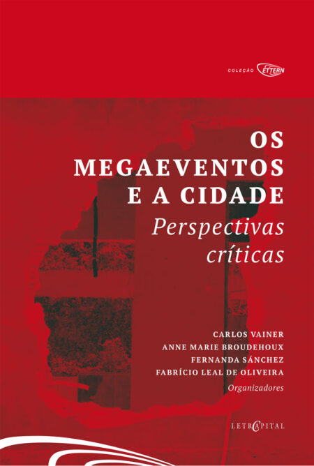 Os megaeventos e a cidade – Perspectivas e críticas