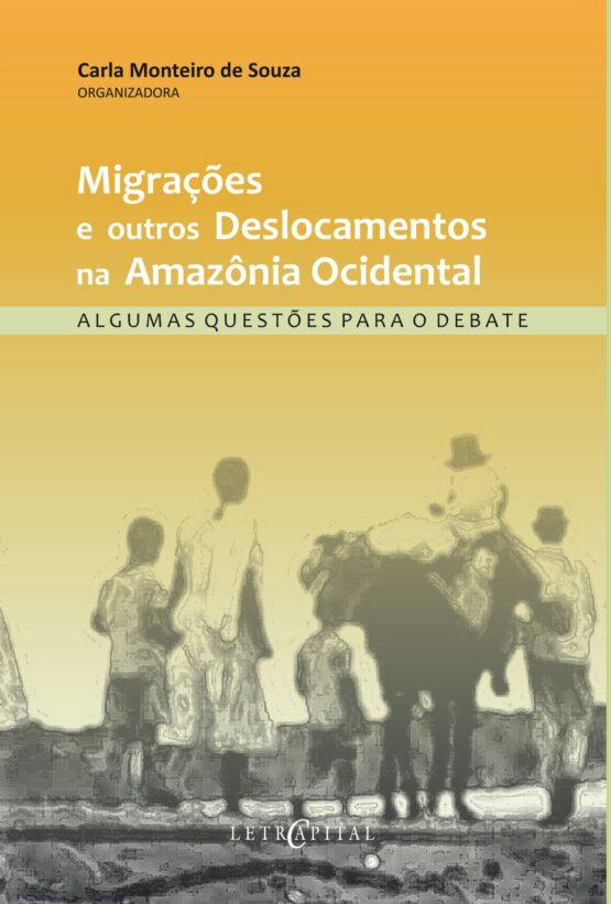 MIGRAÇÕES E OUTROS DESLOCAMENTOS NA AMAZÔNIA OCIDENTAL
