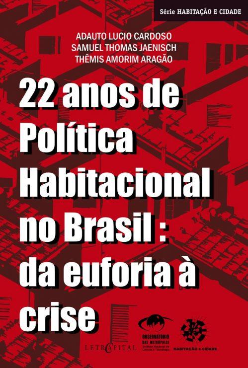 22 anos de política habitacional no Brasil da euforia à crise