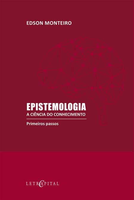 Epistemologia a Ciência do Conhecimento