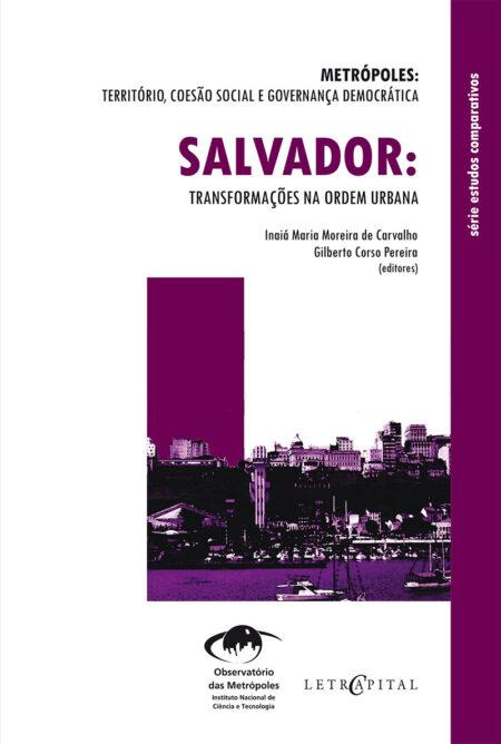 Salvador:Transformações na ordem urbana