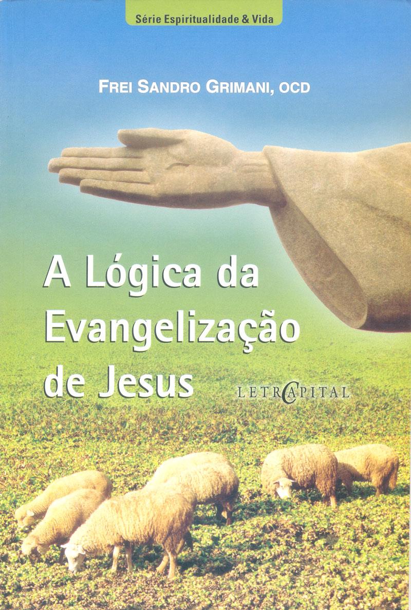 A LÓGICA DA EVANGELIZAÇÃO DE JESUS