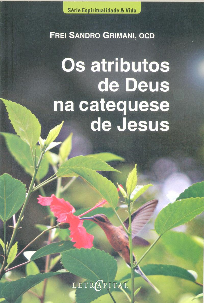 Os atributos de Deus na catequese de Jesus