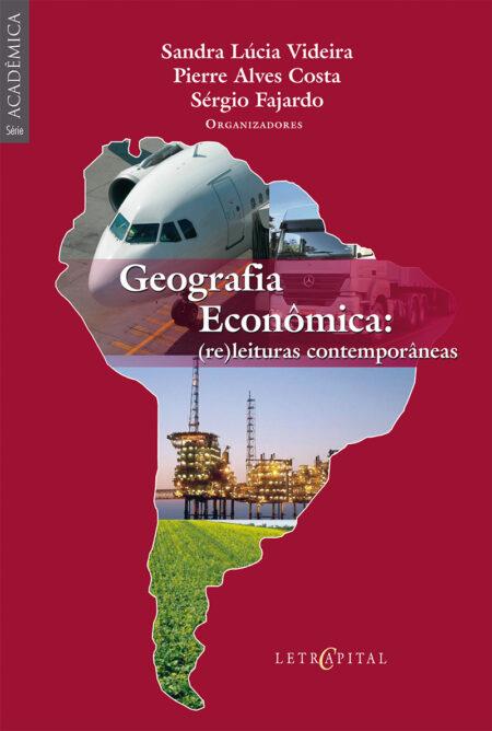 Geografia Econômica: (re)leituras contemporâneas