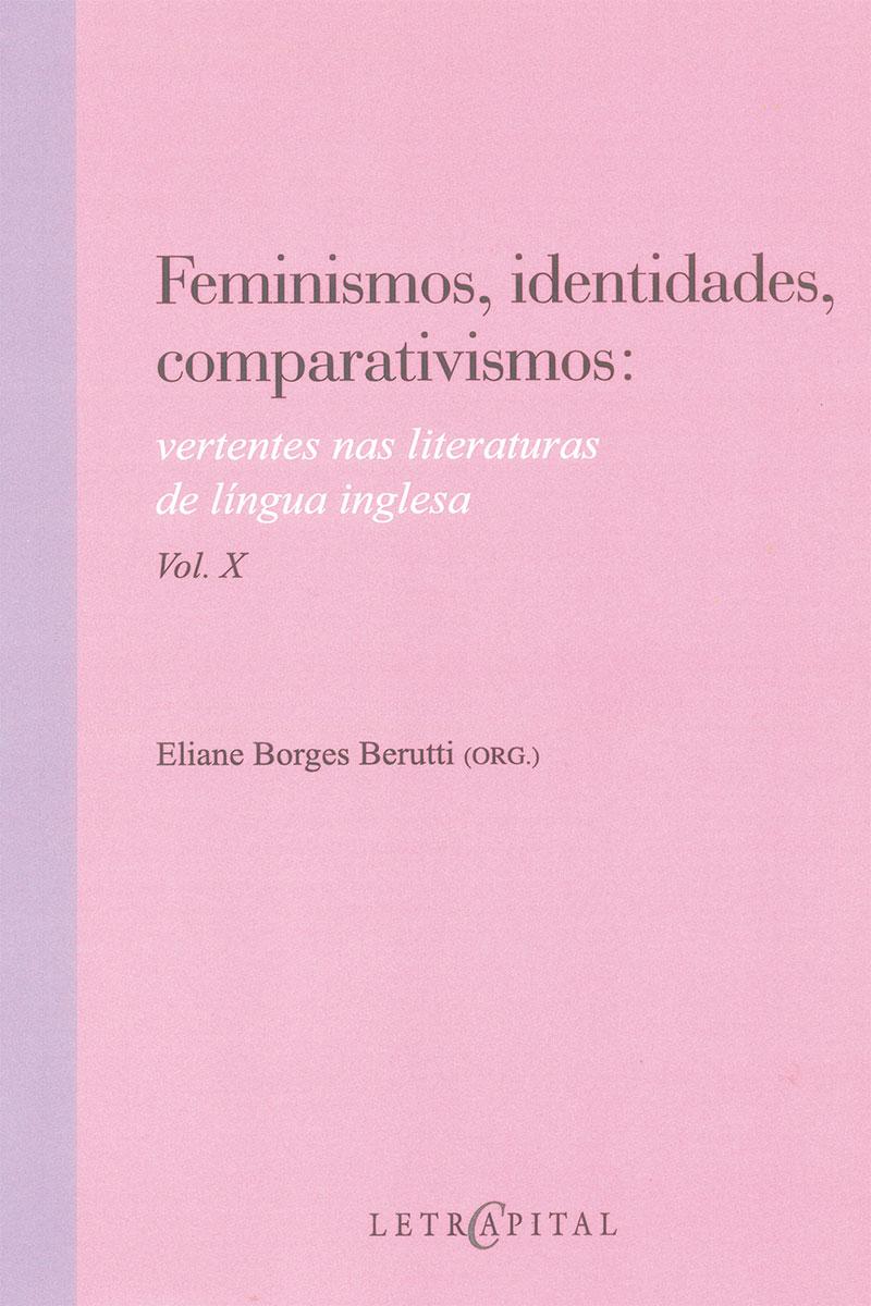 Feminismos, identidades, comparativismos vol. X