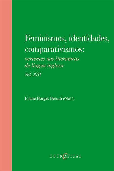 Feminismos, identidades, comparativismos vol. XIII
