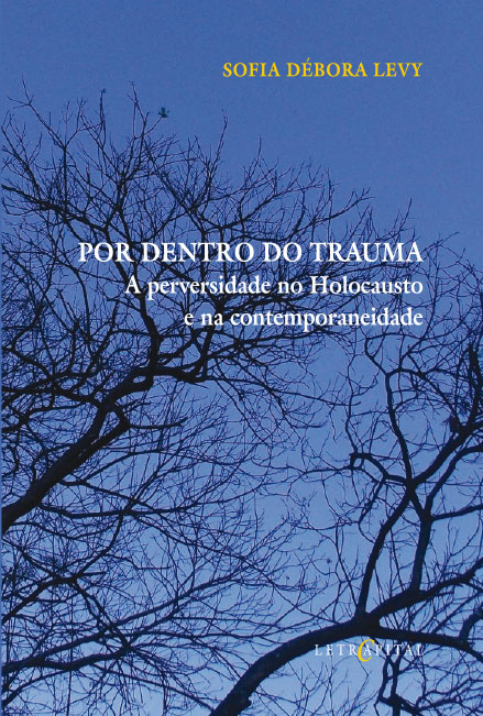 Por dentro do trauma: a perversidade no Holocausto e na contemporaneidade