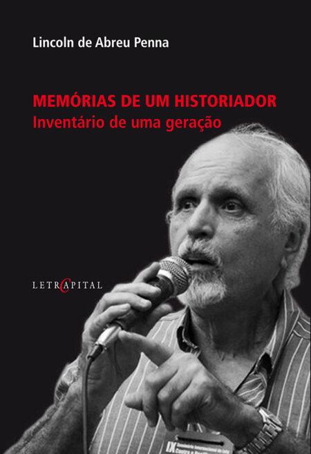 MEMÓRIAS DE UM HISTORIADOR Inventário de uma geração