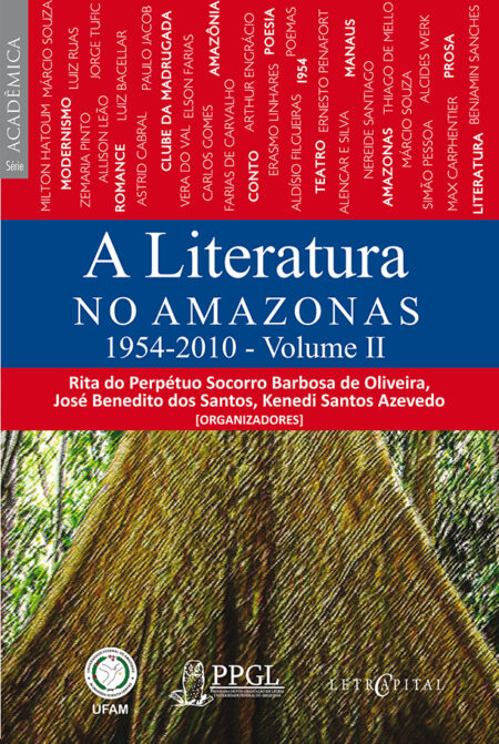 A Literatura no Amazonas: 1954-2010 - Volume II