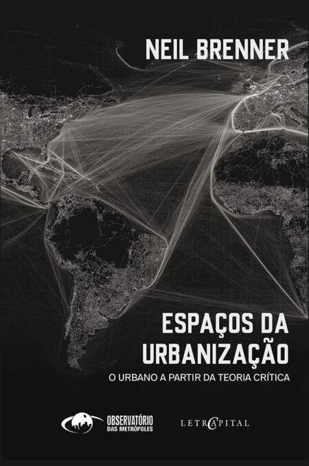 Espaços da Urbanização: O urbano a partir da teoria crítica